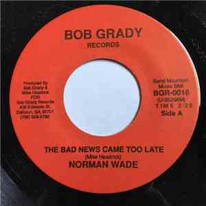Norman Wade - The Bad News Came Too Late FLAC