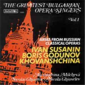 Various - The Greatest Bulgarian Opera Singers Vol. 1: Arias From Russian Classical Operas FLAC