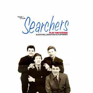 The Searchers - The Searchers Play The System - Rarities, Oddities & Flipsides FLAC