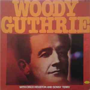 Woody Guthrie With Cisco Houston And Sonny Terry - Woody Guthrie Vol. 2 FLAC
