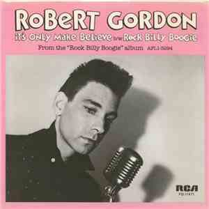 Robert Gordon  - It's Only Make Believe FLAC