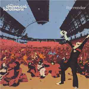 The Chemical Brothers - Surrender FLAC