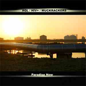 AQL / HIV+ / Muckrackers - Paradise Now FLAC
