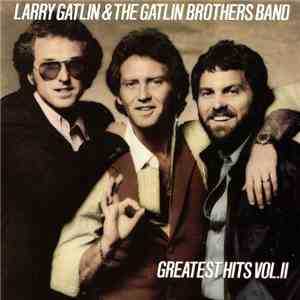 Larry Gatlin & The Gatlin Brothers Band - Greatest Hits Vol. II FLAC