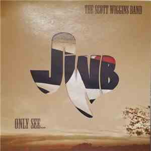 The Scott Wiggins Band - Only See... FLAC