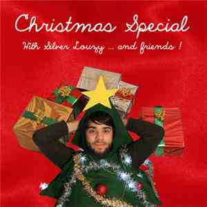 Silver Louzy - Christmas Special With Silver Louzy .​.​. And Friends ! FLAC