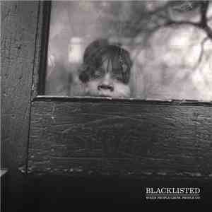 Blacklisted  - When People Grow, People Go FLAC