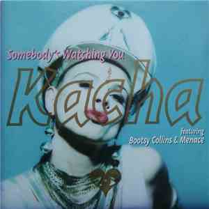 Kacha  Featuring Bootsy Collins & Menace  - Somebody's Watching You FLAC