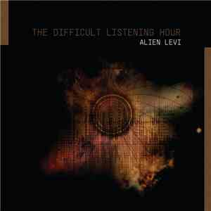 Alien Levi - The Difficult Listening Hour FLAC