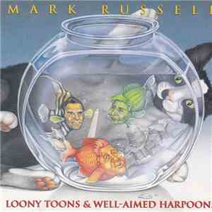 Mark Russell  - Loony Tunes & Well-Aimed Harpoons FLAC