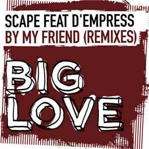 Scape Feat. D'Empress - Be My Friend (Remixes) FLAC