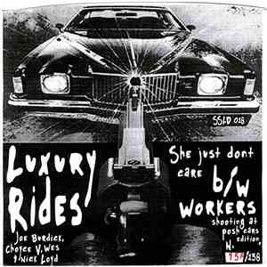 Luxury Rides - She Just Don't Care / Workers FLAC