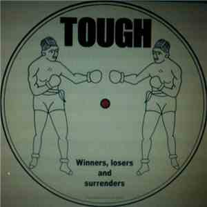 Tough - Winners, Losers And Surrenders FLAC