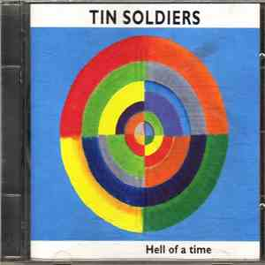 Tin Soldiers - Hell Of A Time FLAC