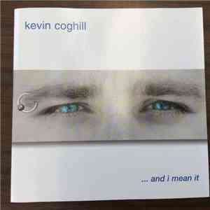 Kevin Coghill - ... And I Mean It FLAC