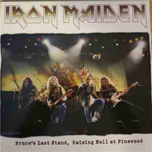 Iron Maiden - Bruce's Last Stand, Raising Hell At Pinewood FLAC