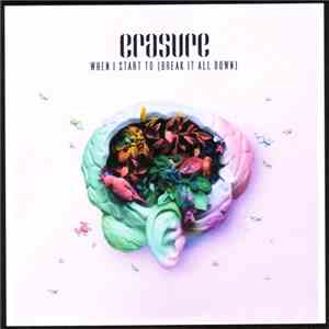 Erasure - When I Start To (Break It All Down) FLAC