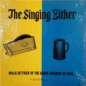 Willie Dittrich Of The Amana Colonies Of Iowa - The Singing Zither FLAC