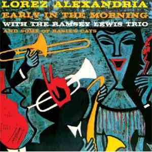 Lorez Alexandria With The Ramsey Lewis Trio - Early In The Morning FLAC