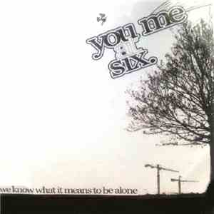 You Me At Six - We Know What It Means To Be Alone FLAC