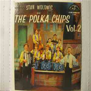 Stan Wolowic And The Polka Chips - Stan Wolowic And The Polka Chips Vol. 2 FLAC