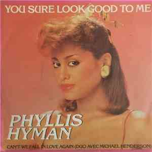 Phyllis Hyman - You Sure Look Good To Me / Can't We Fall In Love Again FLAC