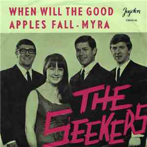 The Seekers - When Will The Good Apples Fall / Myra FLAC