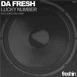 Da Fresh - Lucky Number FLAC