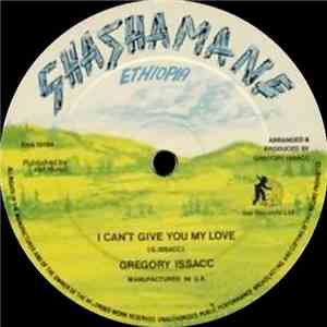 Gregory Issacc - I Can't Give You My Love FLAC