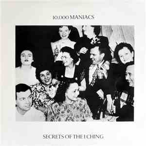 10,000 Maniacs - Secrets Of The I Ching FLAC