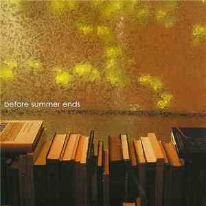 Before Summer Ends - Before Summer Ends FLAC