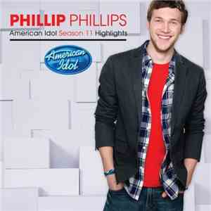 Phillip Phillips - American Idol Season 11 Highlights FLAC
