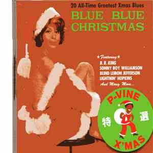 Various - Blue Blue Christmas (20 All-Time Greatest Xmas Blues) FLAC