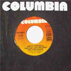 Lefty Frizzell - This Just Ain't No Good Day For Leavin' FLAC