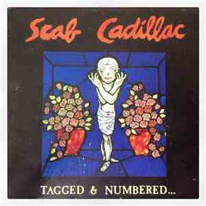 Scab Cadillac - Tagged & Numbered... FLAC