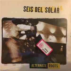 Seis Del Solar - Alternate Roots FLAC