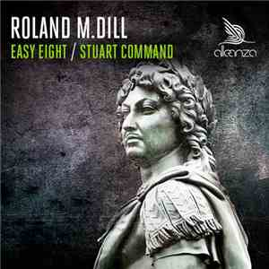 Roland M.Dill - Easy Eight / Stuart Command FLAC