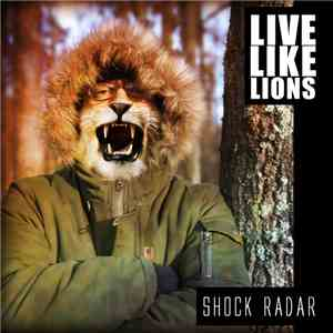 Shock Radar - Live Like Lions FLAC