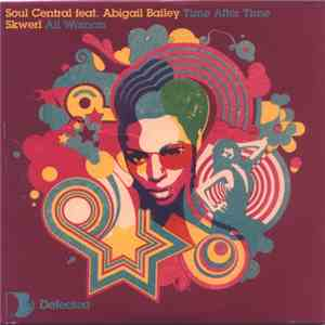 Soul Central Feat. Abigail Bailey / Skwerl - Time After Time / All Woman FLAC