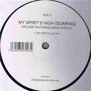Inplode Featuring Emma Rowley - My Spirits High (Soaring) FLAC