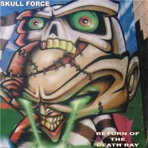 Skull Force - Return Of The Death Ray FLAC