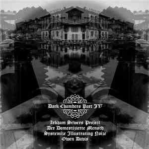 Arkham Sewers Project / Der Domestizierte Mensch / Systemize Illustrating Noize / Owen Davis - Dark Chambers Part IV FLAC