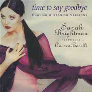 Sarah Brightman Featuring Andrea Bocelli - Time To Say Goodbye (English & Spanish Versions) FLAC