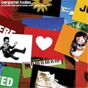Benjamin Bates - On My Feet (This World Needs More People Like You!) FLAC