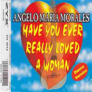 Angelo Maria Morales - Have You Ever Really Loved A Woman FLAC