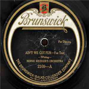 Bennie Krueger's Orchestra - Ain't We Got Fun / Dangerous Blues FLAC