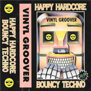Vinylgroover - Happy Hardcore & Bouncy Techno FLAC