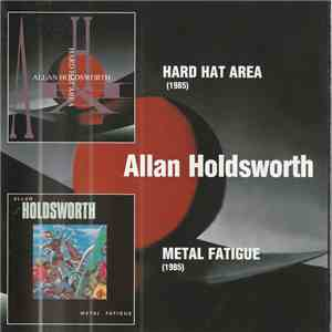 Allan Holdsworth - Hard Hat Area / Metal Fatigue FLAC
