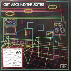 Various - Get Around The Sixties FLAC