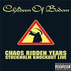 Children Of Bodom - Chaos Ridden Years | Stockholm Knockout Live FLAC